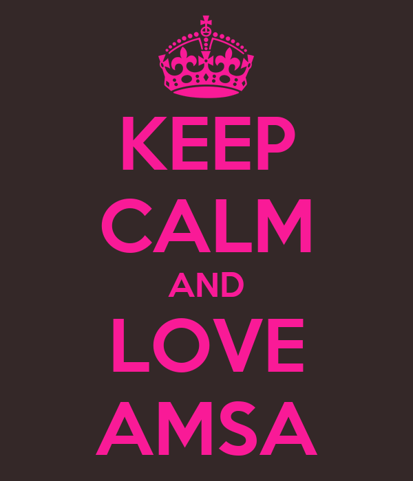 KEEP CALM AND LOVE AMSA