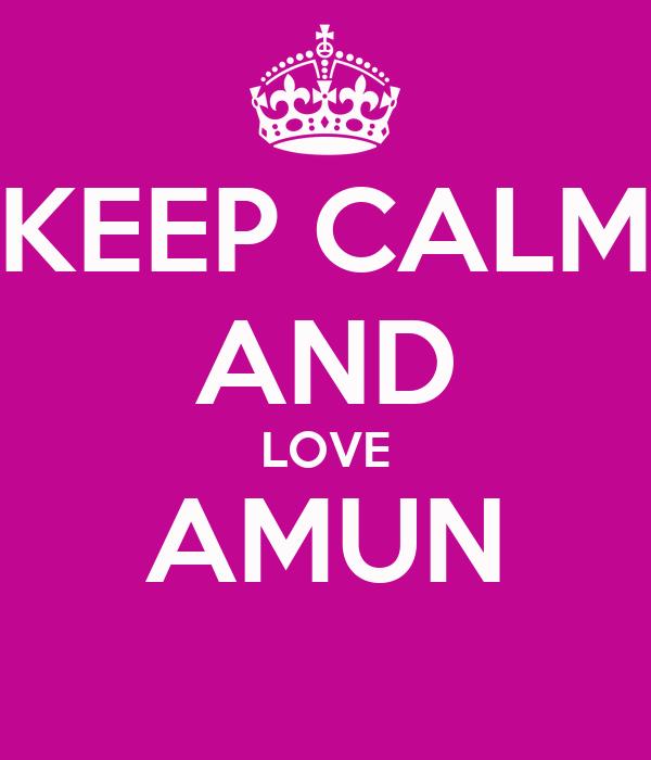 KEEP CALM AND LOVE AMUN