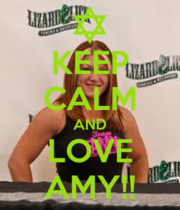KEEP CALM AND LOVE AMY!!