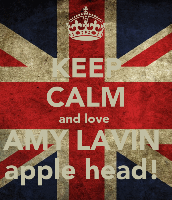 KEEP CALM and love  AMY LAVIN  apple head!