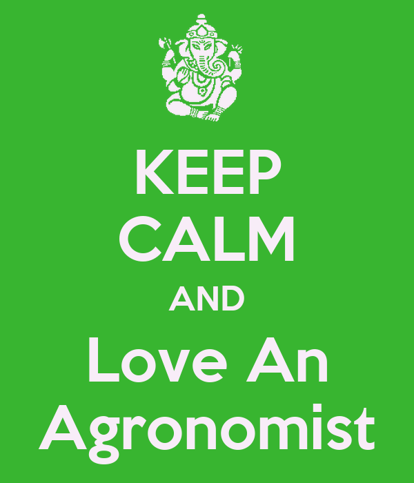 KEEP CALM AND Love An Agronomist