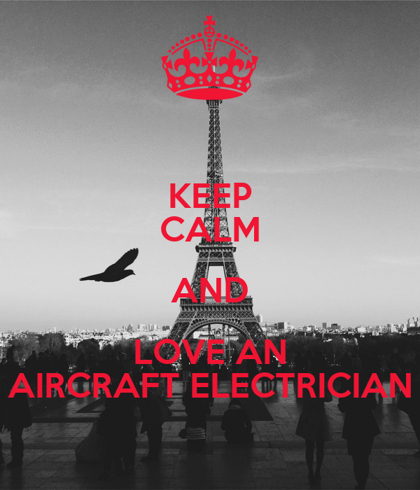 KEEP CALM AND LOVE AN AIRCRAFT ELECTRICIAN
