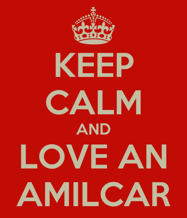 KEEP CALM AND LOVE AN AMILCAR