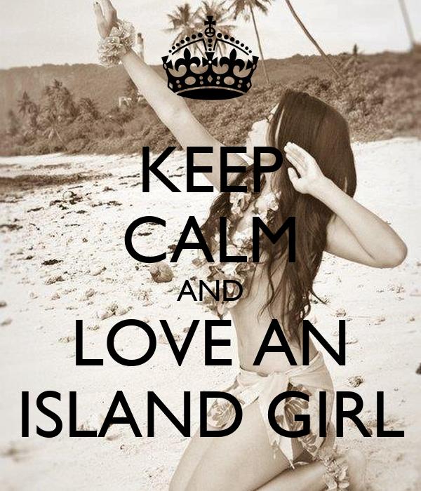 KEEP CALM AND LOVE AN ISLAND GIRL Poster