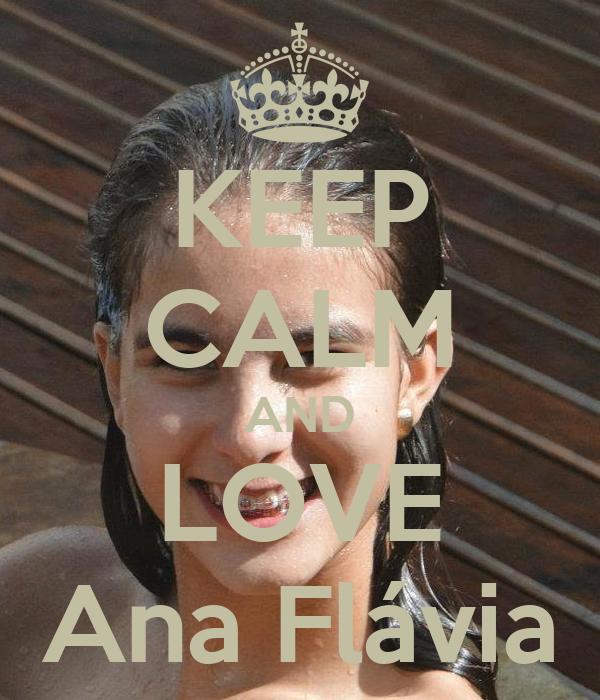 KEEP CALM AND LOVE Ana Flávia