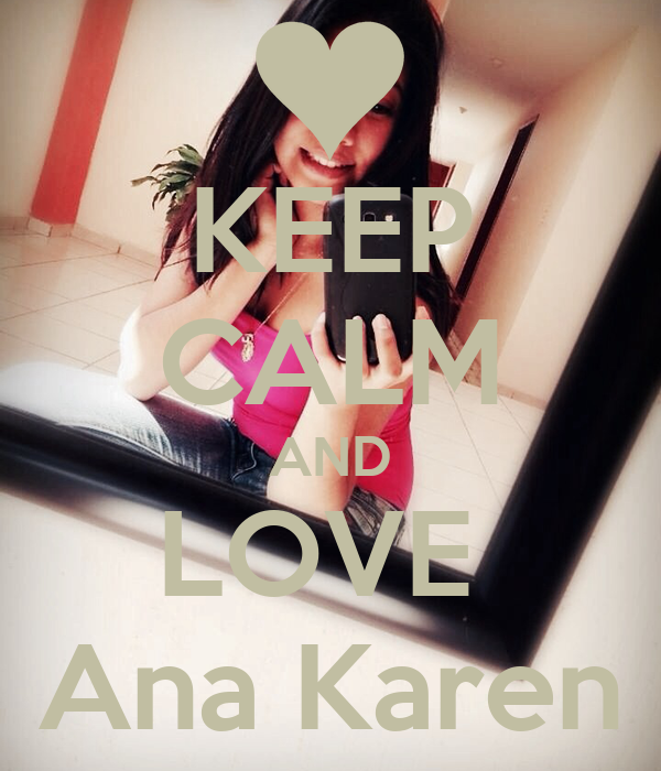 KEEP CALM AND LOVE  Ana Karen