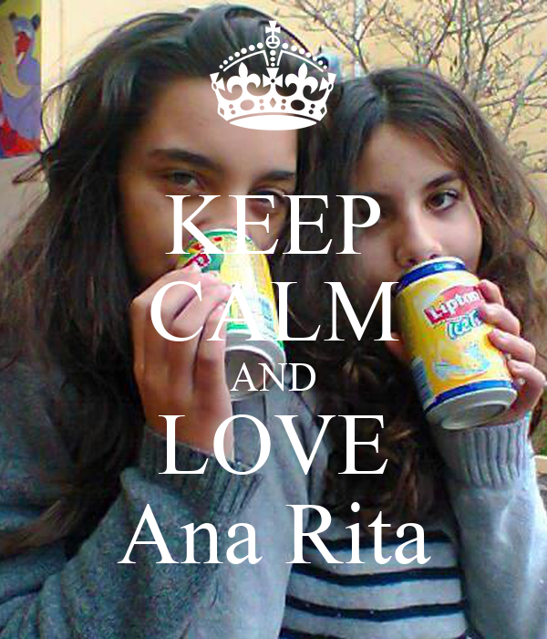 KEEP CALM AND LOVE Ana Rita