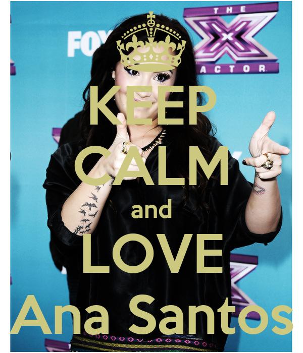 KEEP CALM and LOVE Ana Santos