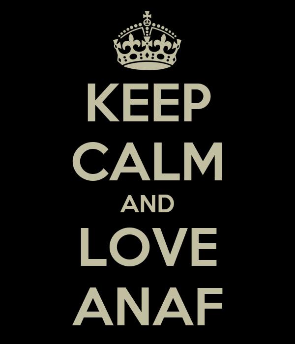 KEEP CALM AND LOVE ANAF