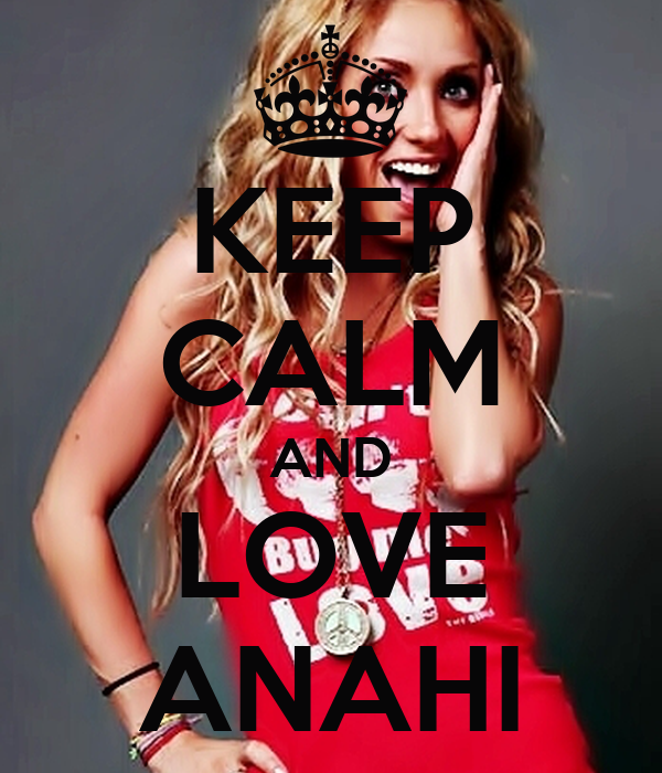 KEEP CALM AND LOVE ANAHI
