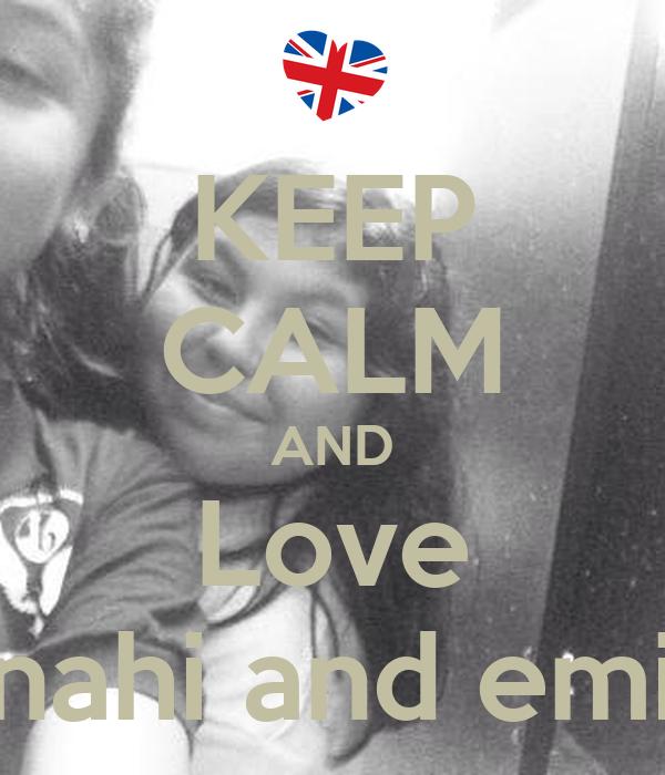 KEEP CALM AND Love Anahi and emily