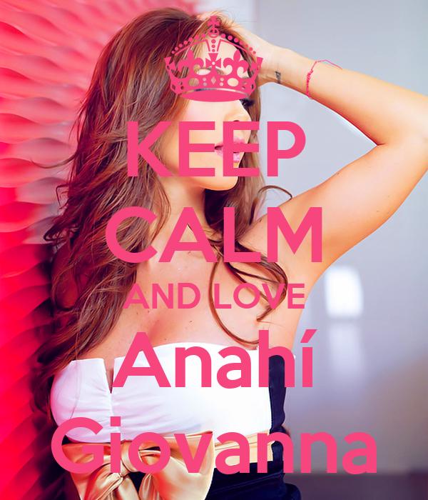 KEEP CALM AND LOVE Anahí Giovanna