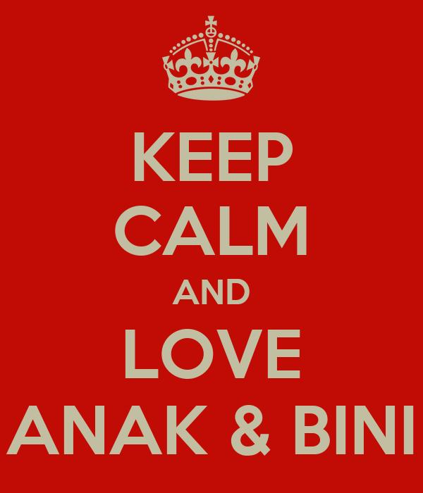 KEEP CALM AND LOVE ANAK & BINI