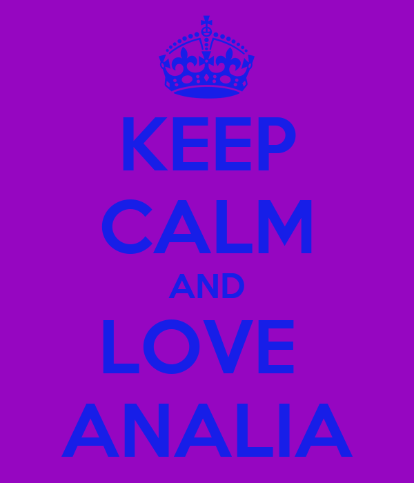 KEEP CALM AND LOVE  ANALIA