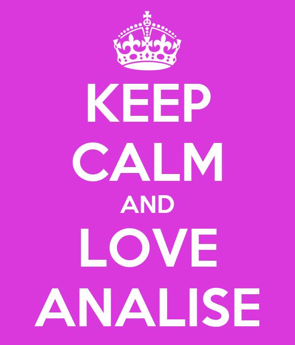 KEEP CALM AND LOVE ANALISE