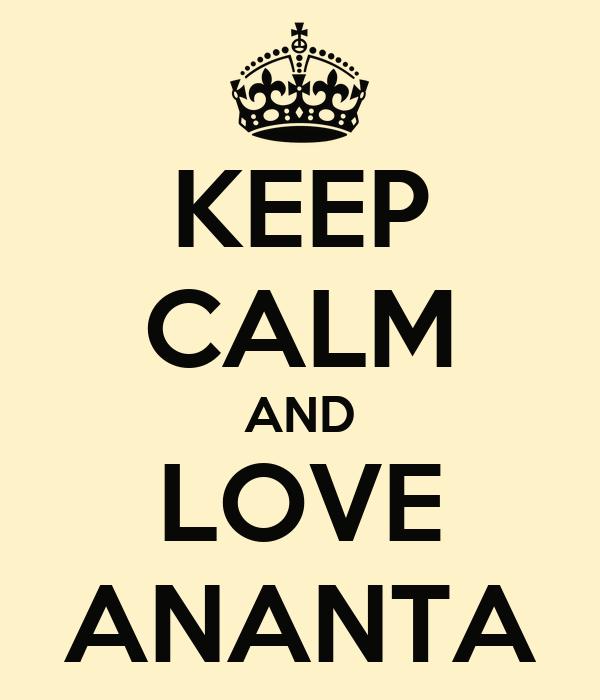 KEEP CALM AND LOVE ANANTA