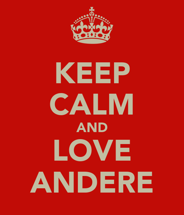 KEEP CALM AND LOVE ANDERE