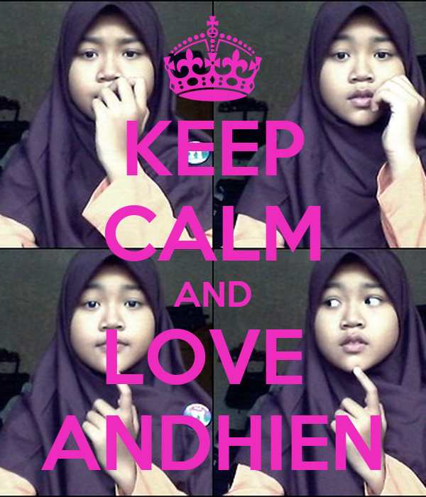 KEEP CALM AND LOVE  ANDHIEN