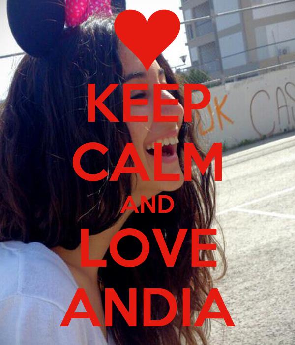 KEEP CALM AND LOVE ANDIA