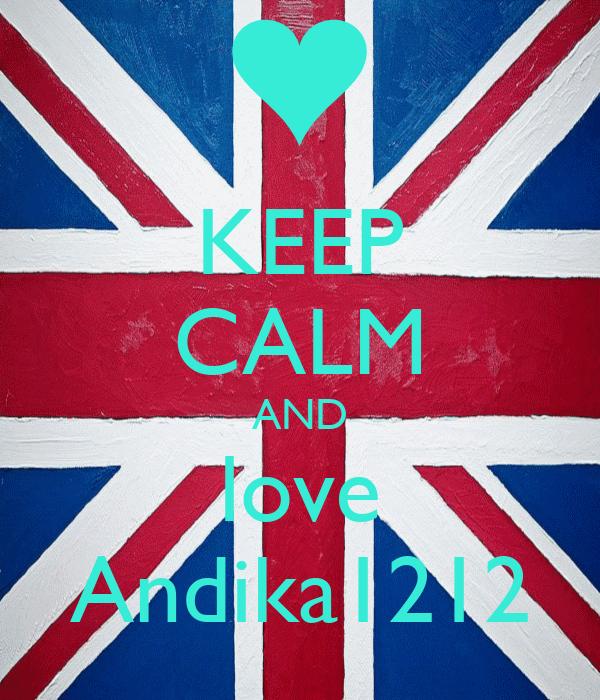KEEP CALM AND love Andika1212