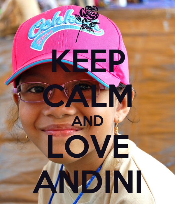 KEEP CALM AND LOVE ANDINI