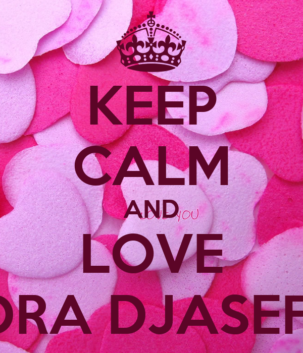 KEEP CALM AND LOVE ANDRA DJASEFINO