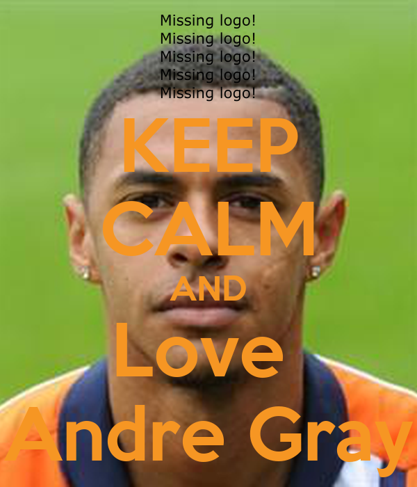 KEEP CALM AND Love  Andre Gray