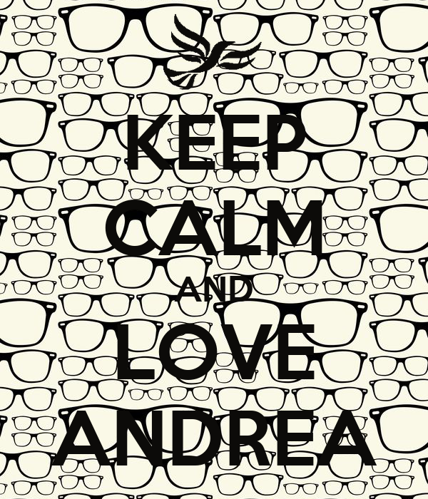KEEP CALM AND LOVE ANDREA