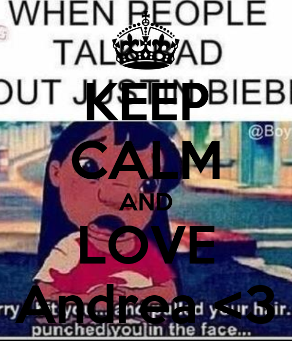 KEEP CALM AND LOVE Andrea <3