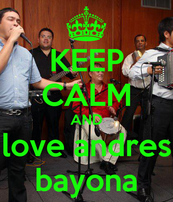 KEEP CALM AND love andres bayona