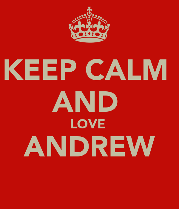 KEEP CALM  AND  LOVE  ANDREW