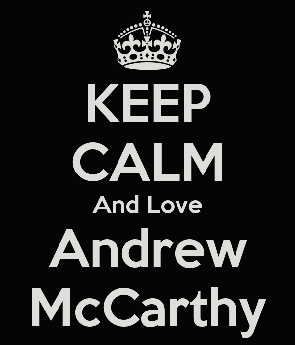 KEEP CALM And Love Andrew McCarthy