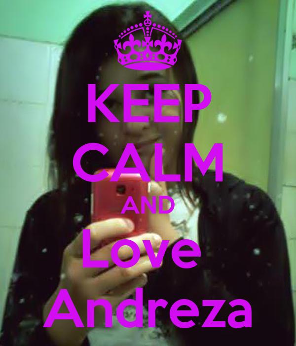 KEEP CALM AND Love  Andreza