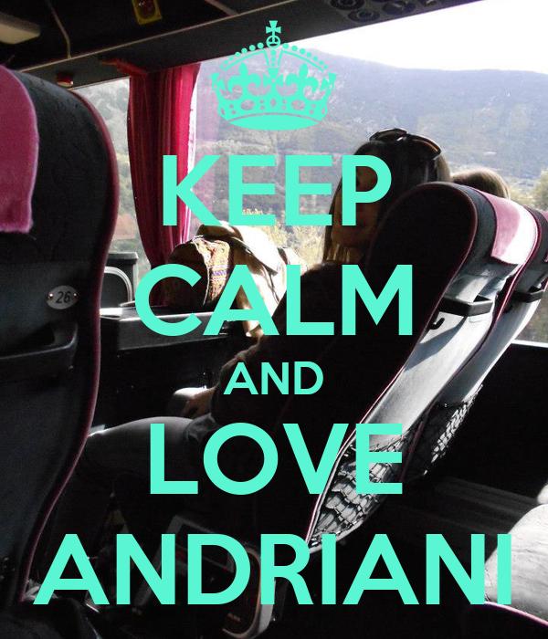 KEEP CALM AND LOVE ANDRIANI