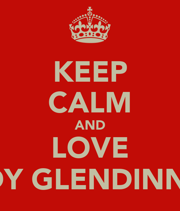 KEEP CALM AND LOVE ANDY GLENDINNING