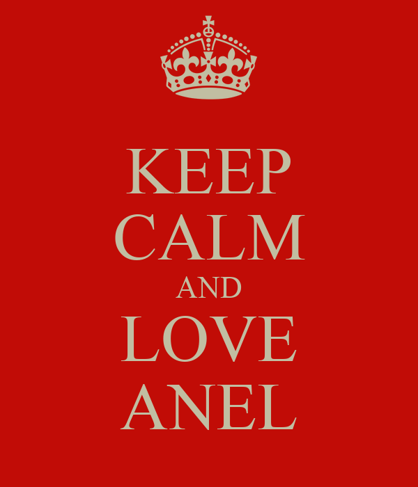 KEEP CALM AND LOVE ANEL