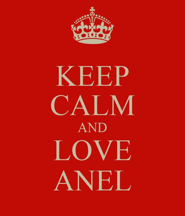 KEEP CALM AND LOVE ANEL