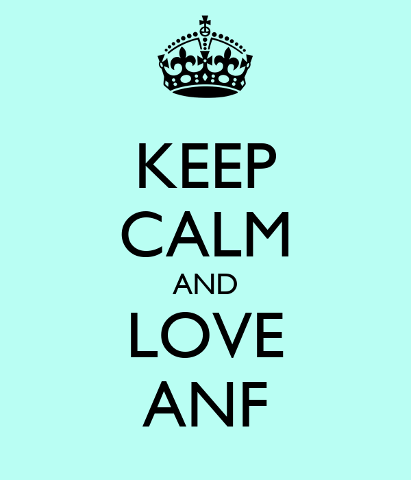 KEEP CALM AND LOVE ANF