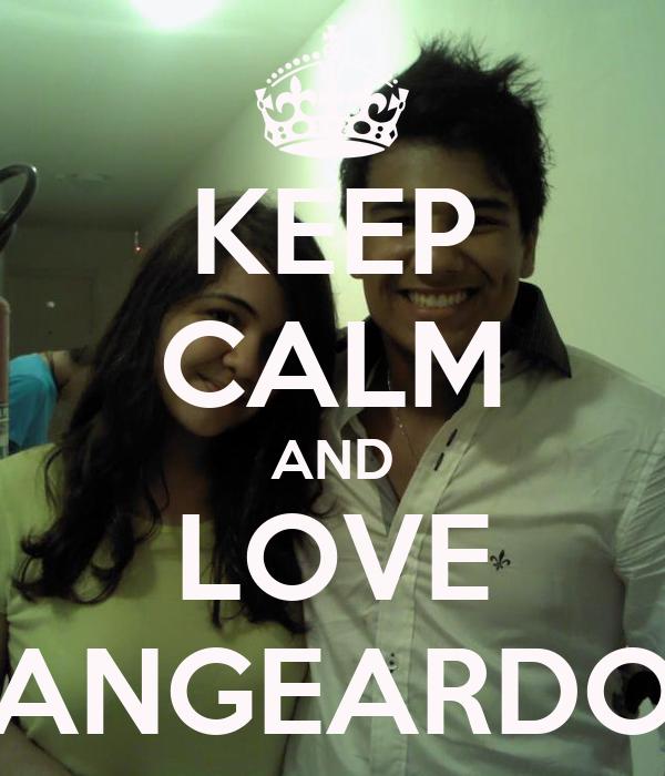 KEEP CALM AND LOVE ANGEARDO