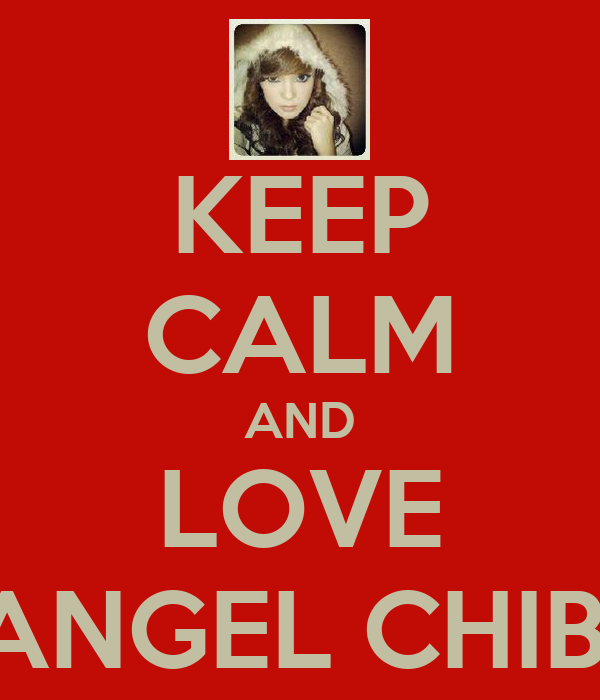 KEEP CALM AND LOVE ANGEL CHIBI