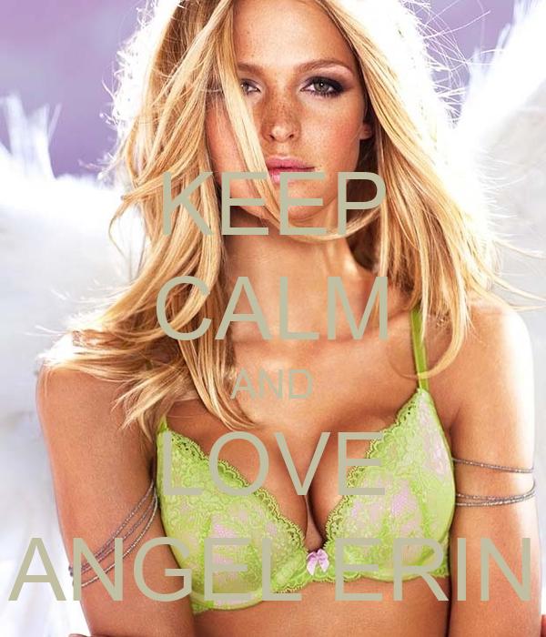 KEEP CALM AND LOVE ANGEL ERIN