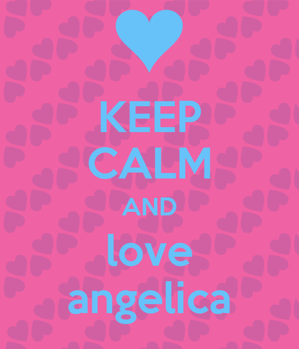 KEEP CALM AND love angelica Poster | angelica | Keep Calm ...