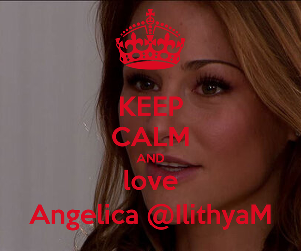 KEEP CALM AND love Angelica @IlithyaM Poster | sliver316 ...