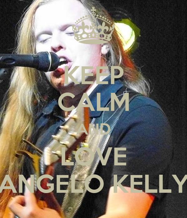 KEEP CALM AND LOVE ANGELO KELLY