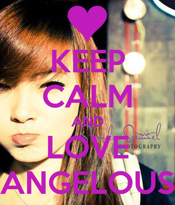 KEEP CALM AND LOVE ANGELOUS