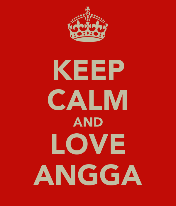 KEEP CALM AND LOVE ANGGA