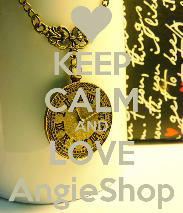 KEEP CALM AND LOVE AngieShop