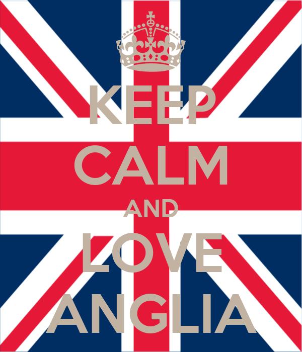 KEEP CALM AND LOVE ANGLIA