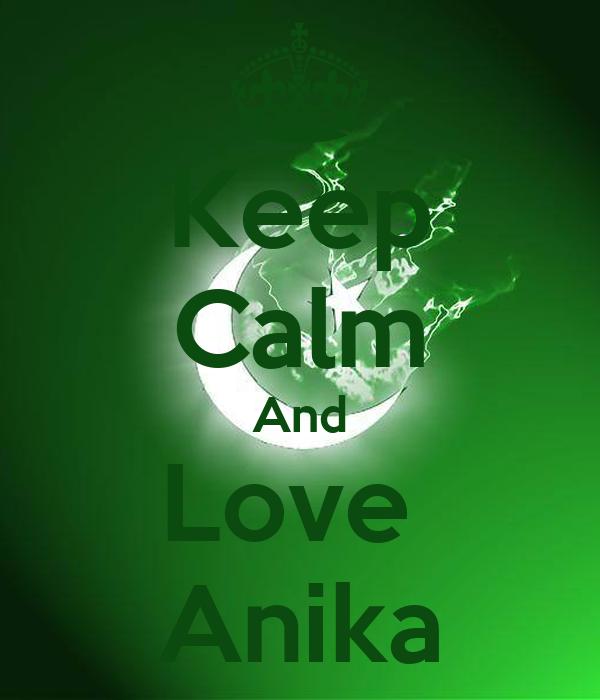 Keep Calm And Love  Anika