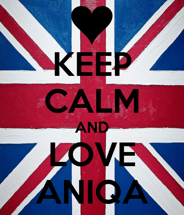KEEP CALM AND LOVE ANIQA